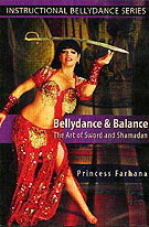 Princess Farhana. Bellydance & Balance, the Art Of Sword And Shamadan